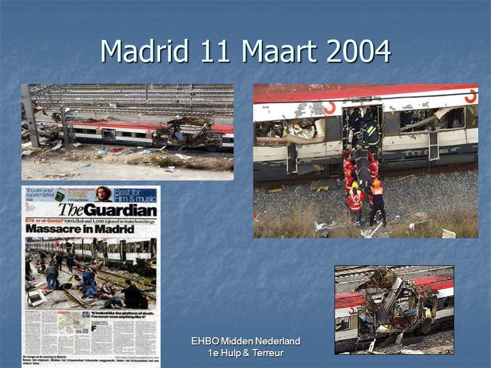 Madrid 11 Maart 2004 EHBO Midden Nederland 1e Hulp & Terreur
