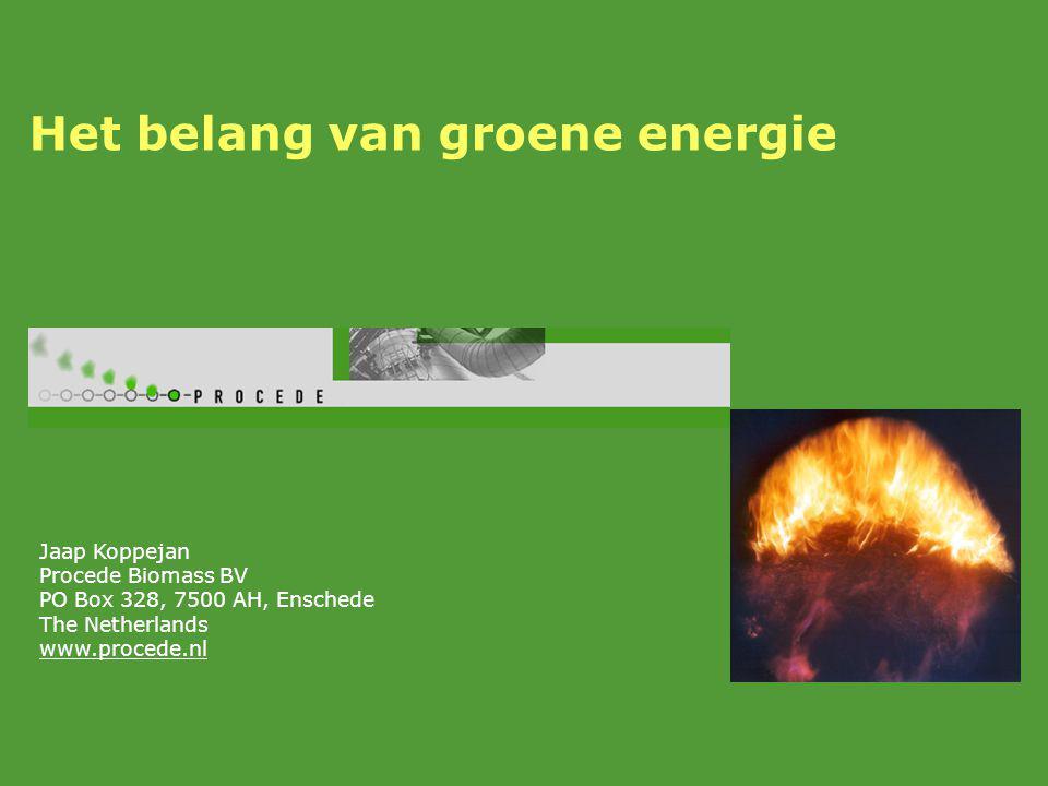 Het belang van groene energie Jaap Koppejan Procede Biomass BV PO Box 328, 7500 AH, Enschede The Netherlands www.procede.nl
