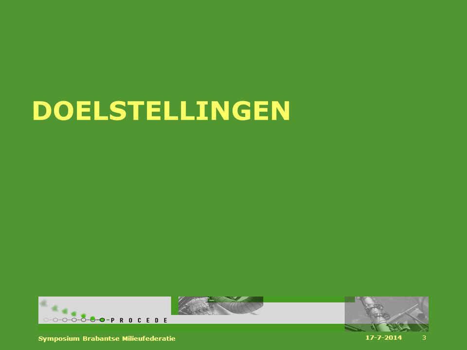 Richtlijn hernieuwbare energie Aandeel hernieuwbare energie is 14 % in bruto finaal eindverbruik van energie in 2020 voor NL 10 % hernieuwbare energie (biobrandstoffen, elektriciteit) in vervoer in 2020 voor alle lidstaten 17-7-2014 Symposium Brabantse Milieufederatie 4
