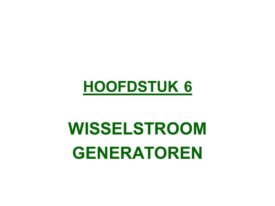 HOOFDSTUK 6 WISSELSTROOM GENERATOREN