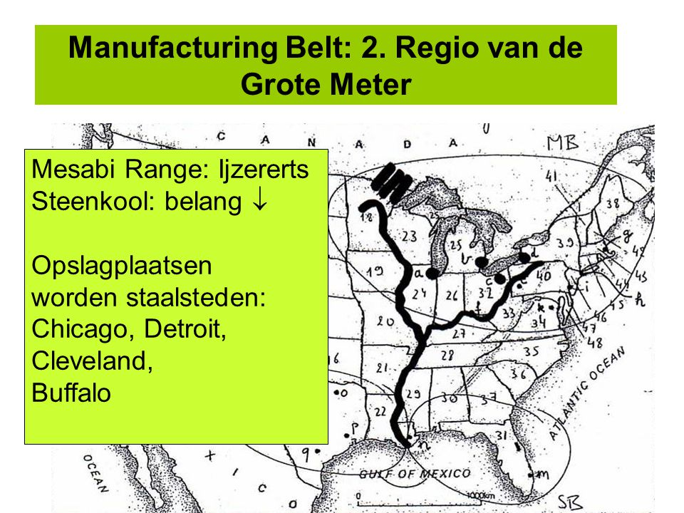 Manufacturing Belt: 2. Regio van de Grote Meter Mesabi Range: Ijzererts Steenkool: belang  Opslagplaatsen worden staalsteden: Chicago, Detroit, Cleve