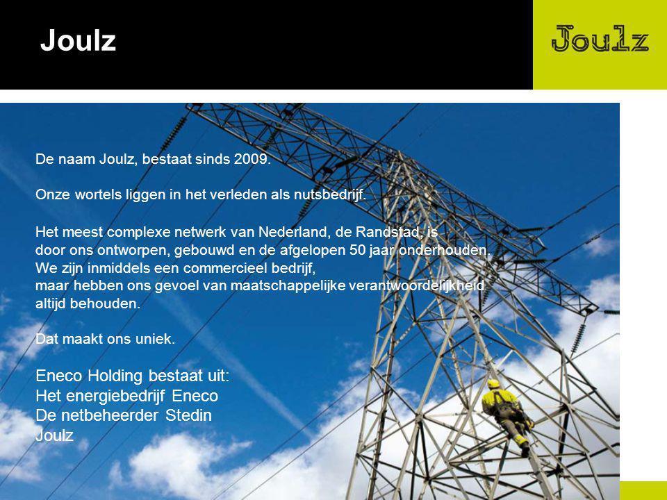 2 Joulz De naam Joulz, bestaat sinds 2009. Onze wortels liggen in het verleden als nutsbedrijf. Het meest complexe netwerk van Nederland, de Randstad,