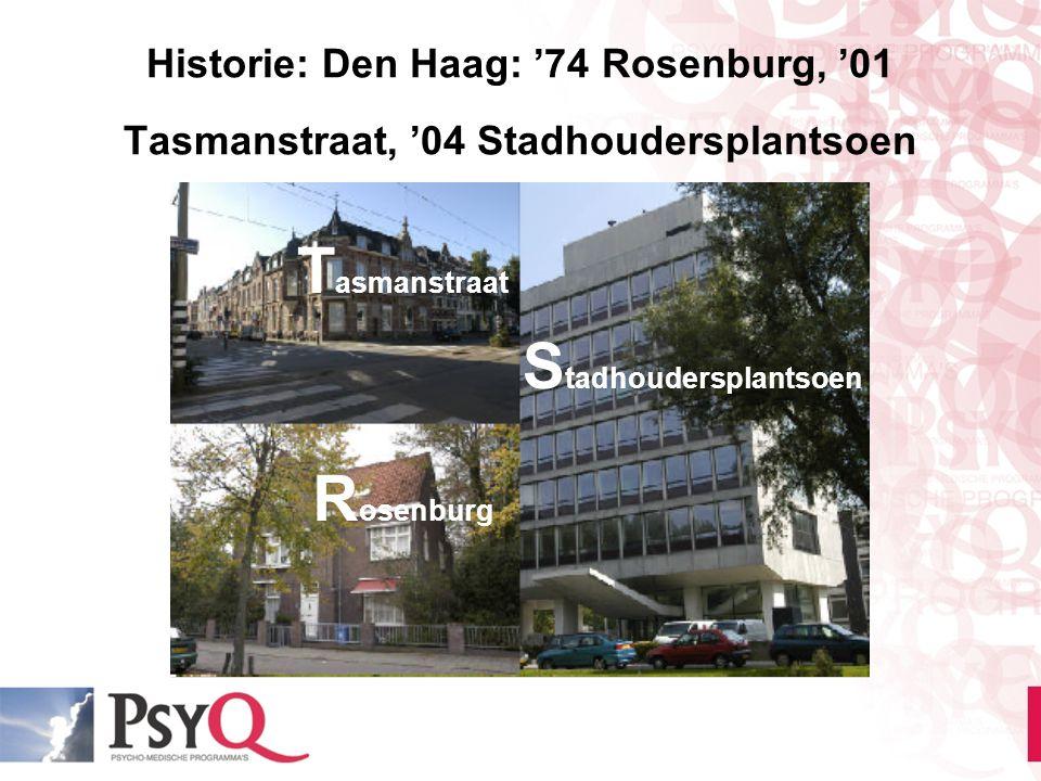 Historie: Den Haag: '74 Rosenburg, '01 Tasmanstraat, '04 Stadhoudersplantsoen R osenburg T asmanstraat S tadhoudersplantsoen