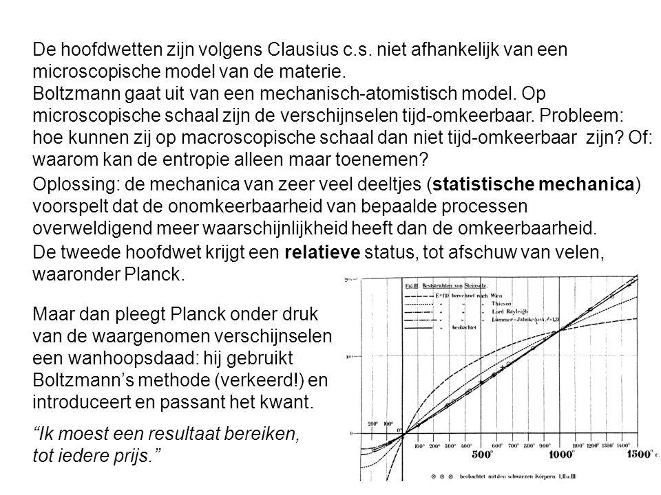 De hoofdwetten zijn volgens Clausius c.s. niet afhankelijk van een microscopische model van de materie. Boltzmann gaat uit van een mechanisch-atomisti