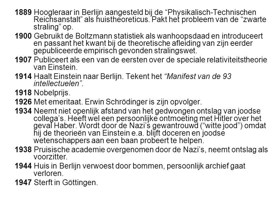 """1889 Hoogleraar in Berlijn aangesteld bij de """"Physikalisch-Technischen Reichsanstalt"""" als huistheoreticus. Pakt het probleem van de """"zwarte straling"""""""