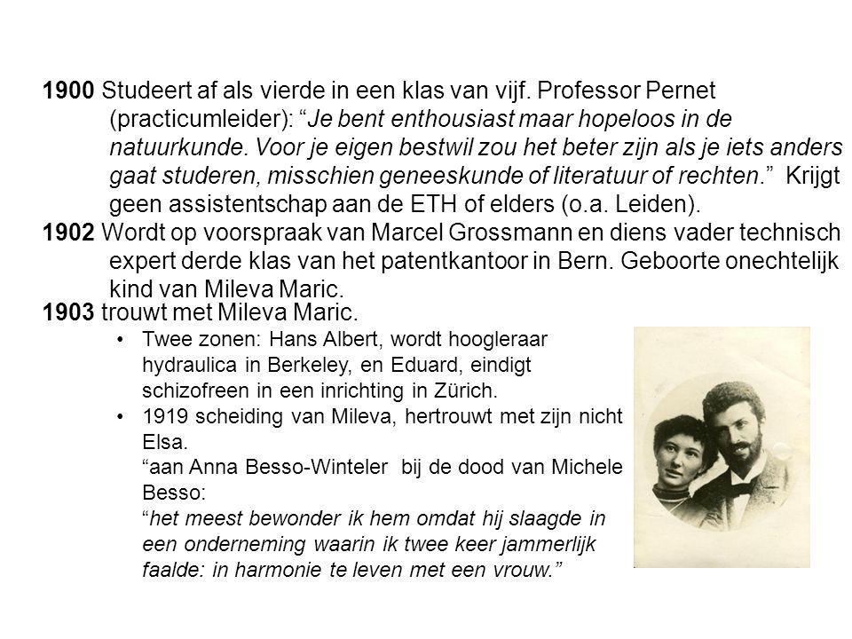 1903 trouwt met Mileva Maric. Twee zonen: Hans Albert, wordt hoogleraar hydraulica in Berkeley, en Eduard, eindigt schizofreen in een inrichting in Zü