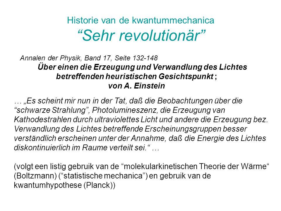 """Historie van de kwantummechanica """"Sehr revolutionär"""" Annalen der Physik, Band 17, Seite 132-148 Über einen die Erzeugung und Verwandlung des Lichtes b"""