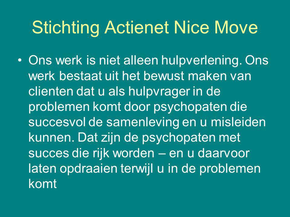 Actienet Nice Move Onderzoekers uit Amerika vergeleken de karakters en hersenstructuur van psychopaten die in de gevangenis verblijven en van directeuren van grote ondernemingen de CEO ;s.