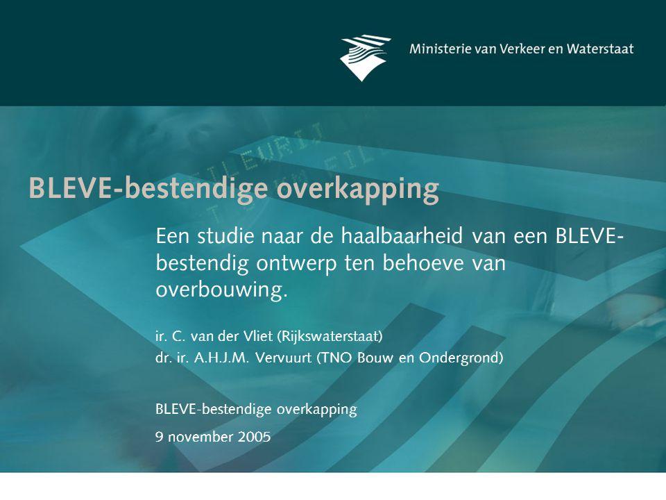 BLEVE-bestendige overkapping 9 november 2005 BLEVE-bestendige overkapping Een studie naar de haalbaarheid van een BLEVE- bestendig ontwerp ten behoeve