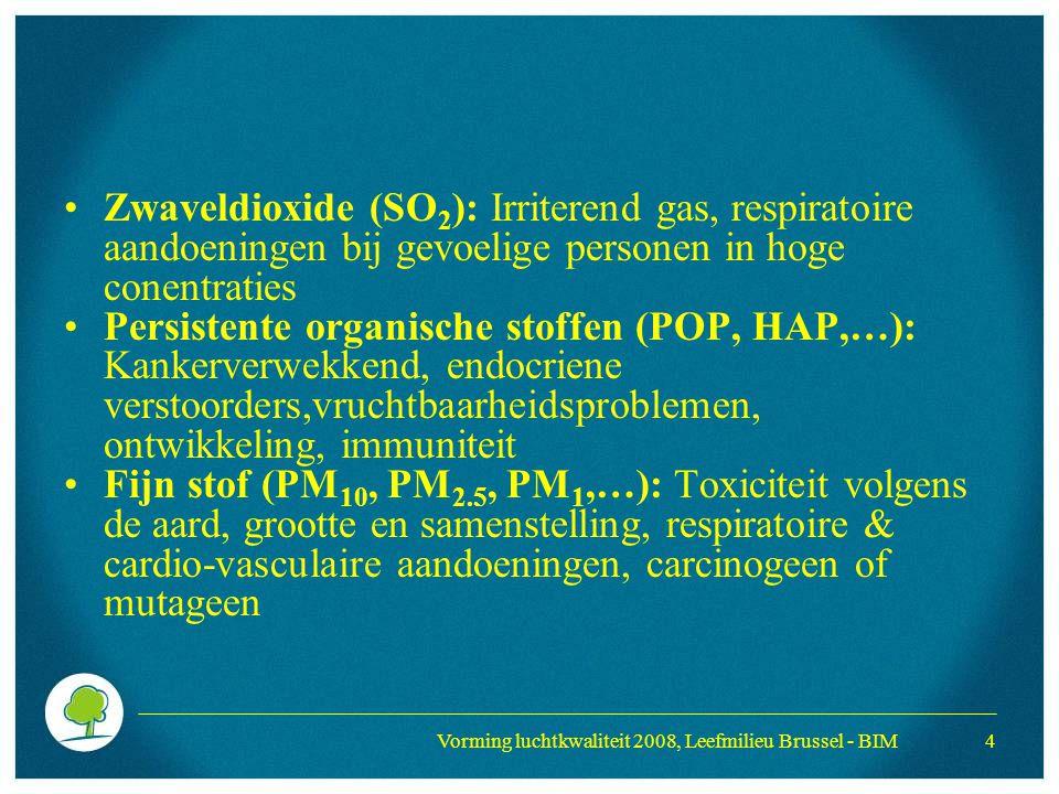 Vorming luchtkwaliteit 2008, Leefmilieu Brussel - BIM 5 Gevoelige personen Pasgeborenen Kinderen met astma Personen met hart- en vaatziekten Personen met longziekten Personen met diabetes Ouderen De associatie tussen sterfte en luchtverontreiniging betekenisvol vanaf middelbare leeftijd