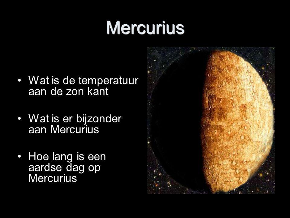 Mercurius Wat is de temperatuur aan de zon kant Wat is er bijzonder aan Mercurius Hoe lang is een aardse dag op Mercurius