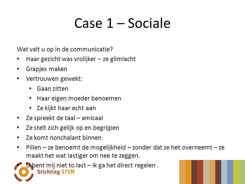 Case 1 – Sociale Wat valt u op in de communicatie.