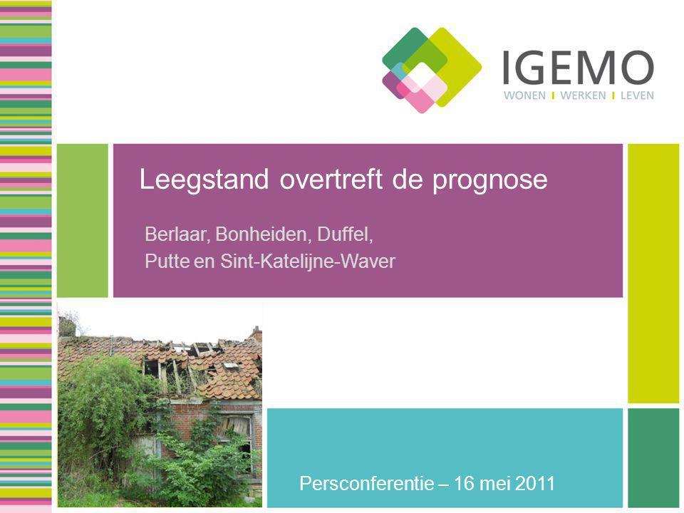 Leegstand overtreft de prognose Berlaar, Bonheiden, Duffel, Putte en Sint-Katelijne-Waver Persconferentie – 16 mei 2011
