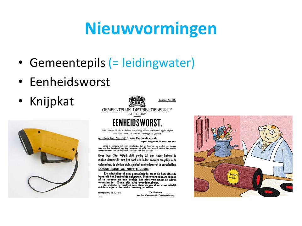 Nieuwvormingen Gemeentepils (= leidingwater) Eenheidsworst Knijpkat
