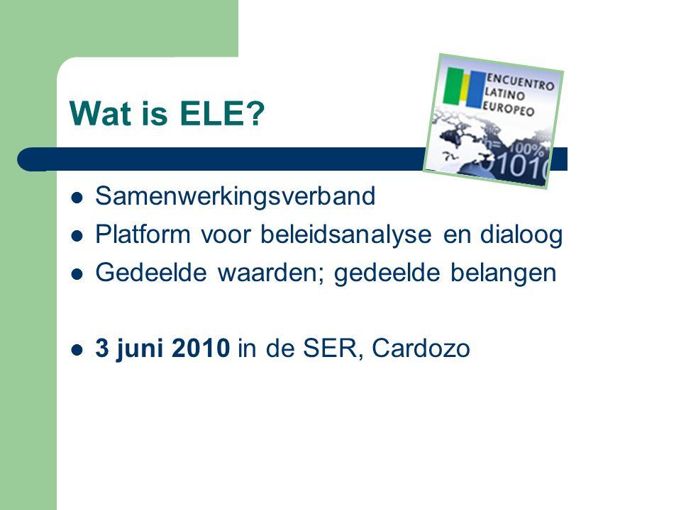Wat is ELE? Samenwerkingsverband Platform voor beleidsanalyse en dialoog Gedeelde waarden; gedeelde belangen 3 juni 2010 in de SER, Cardozo