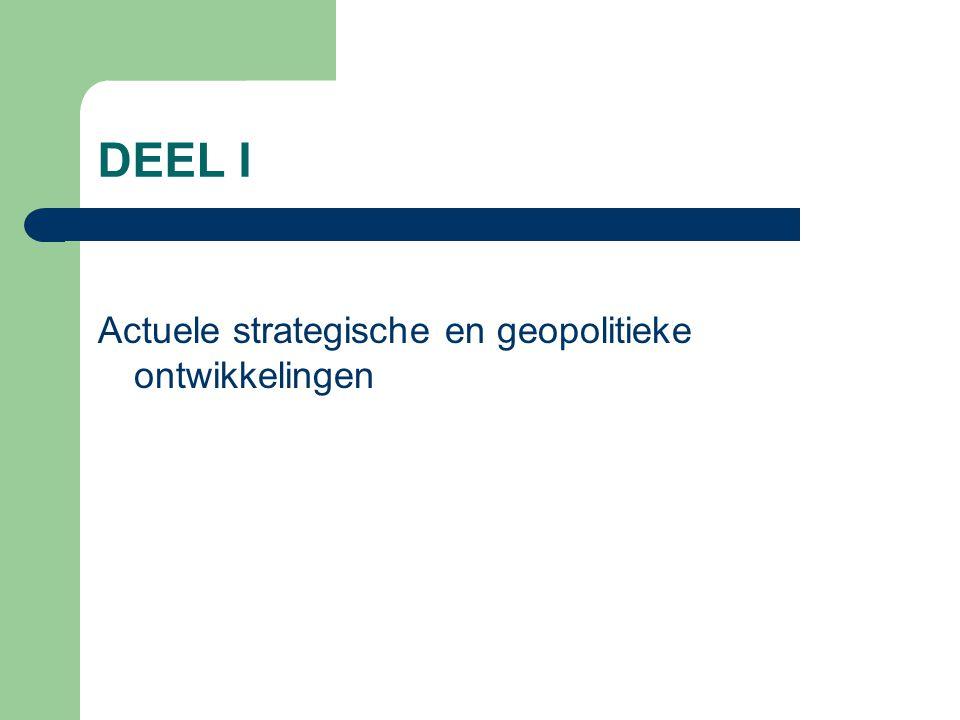 DEEL I Actuele strategische en geopolitieke ontwikkelingen
