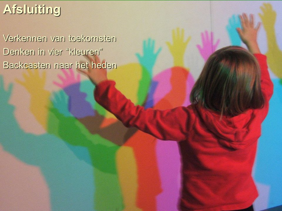 """Van der Duin & Stavleu [ future views ]Afsluiting Verkennen van toekomsten Denken in vier """"kleuren"""" Backcasten naar het heden"""