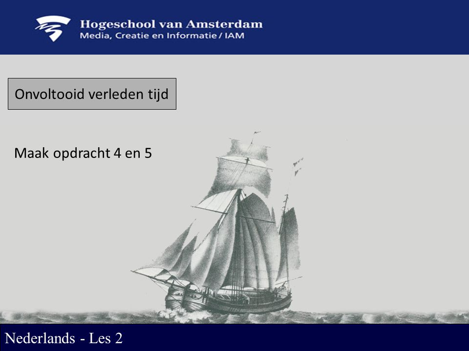 Onvoltooid verleden tijd Maak opdracht 4 en 5 Nederlands - Les 2
