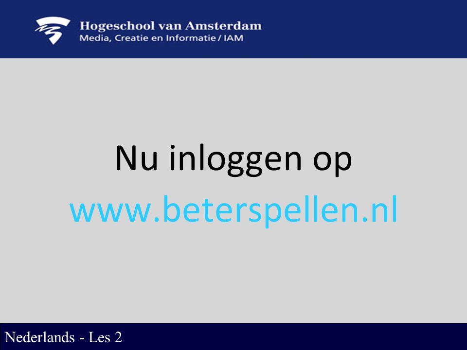 Nu inloggen op www.beterspellen.nl Nederlands - Les 2