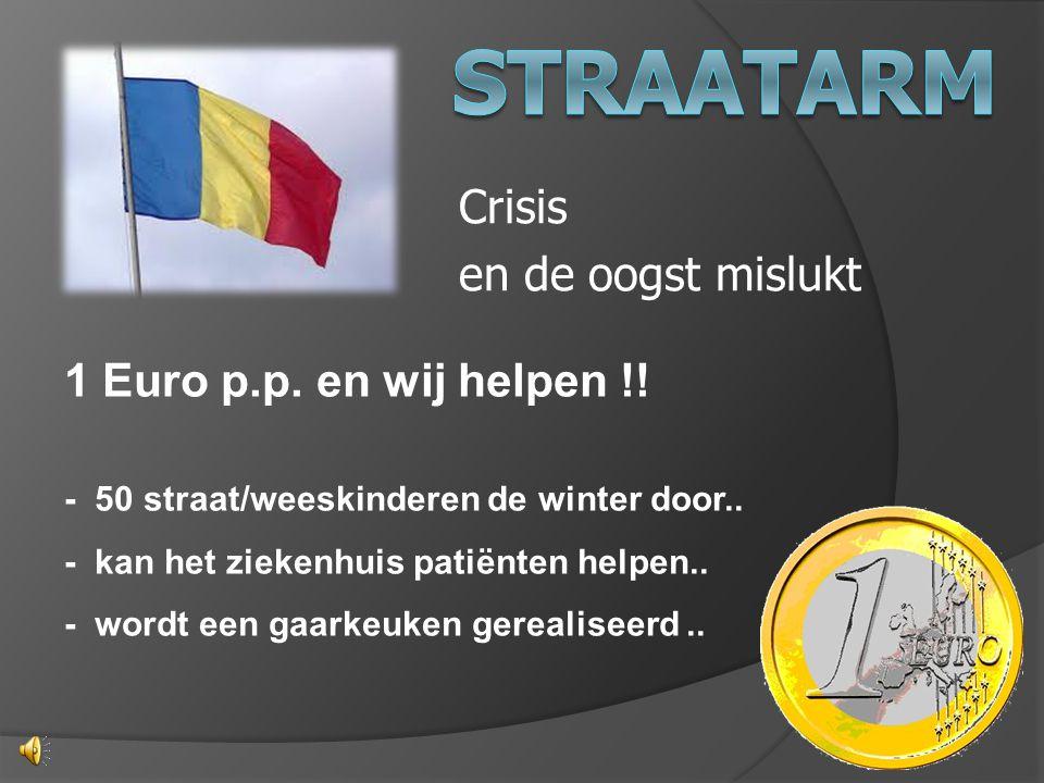 Crisis en de oogst mislukt 1 Euro p.p. en wij helpen !! - 50 straat/weeskinderen de winter door.. - kan het ziekenhuis patiënten helpen.. - wordt een