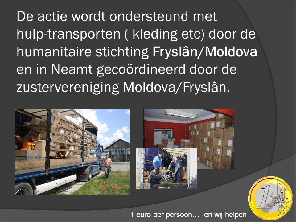 De actie wordt ondersteund met hulp-transporten ( kleding etc) door de humanitaire stichting Fryslân/Moldova en in Neamt gecoördineerd door de zusterv