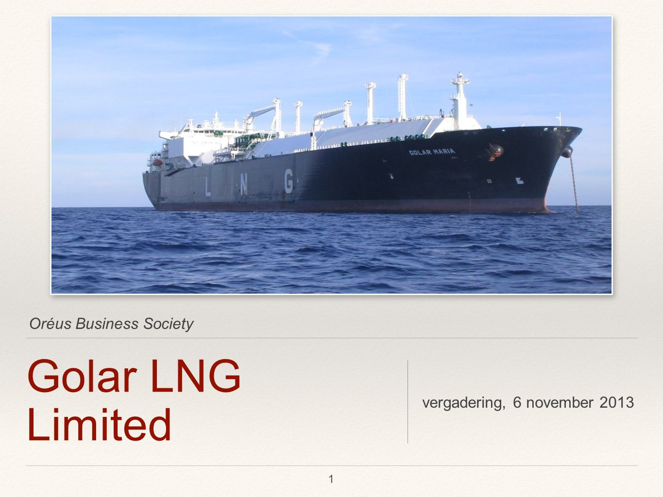 Oréus Business Society Golar LNG Limited vergadering, 6 november