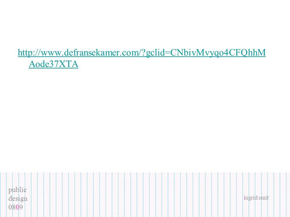 public design 0809 ingrid smit http://www.defransekamer.com/ gclid=CNbivMvyqo4CFQhhM Aode37XTA