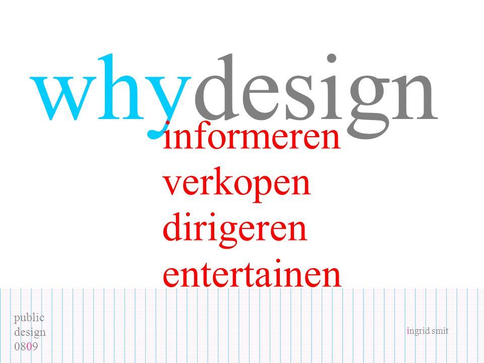 public design 0809 ingrid smit whydesign informeren verkopen dirigeren entertainen