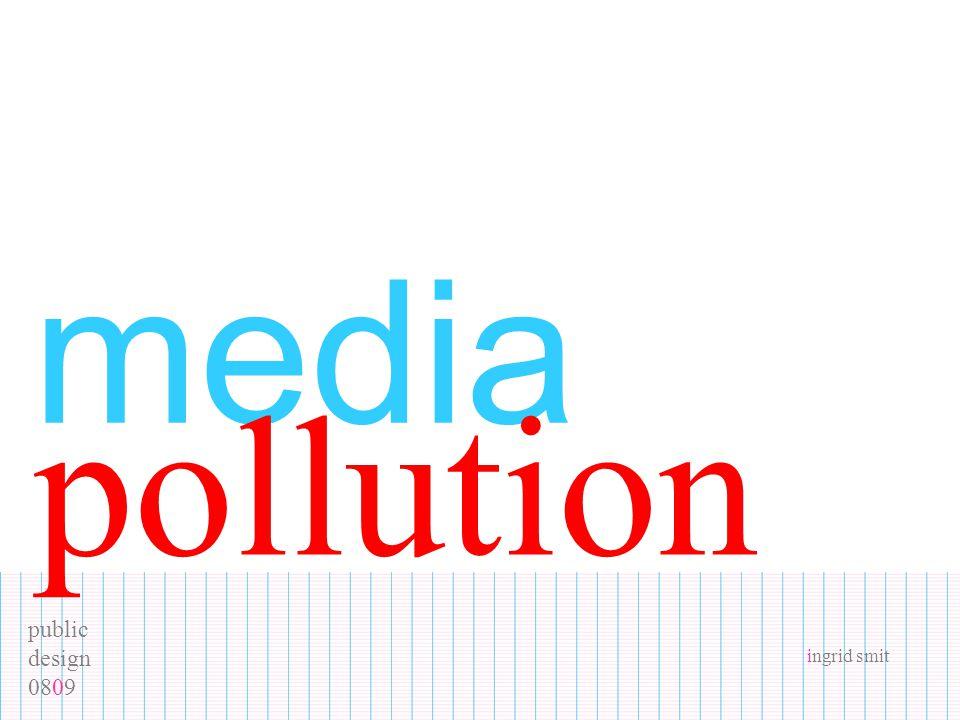 public design 0809 ingrid smit media pollution