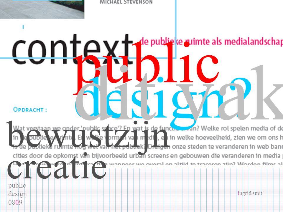 public design 0809 ingrid smit public design dit vak bewustzijn creatie