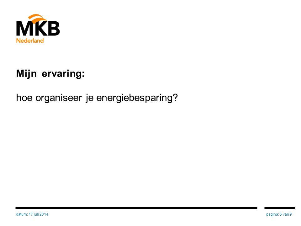 (Energie)besparende Maatregelen Deze zijn onder te verdelen in: Technische maatregelen; Organisatorische maatregelen; Gedragsverbetering.