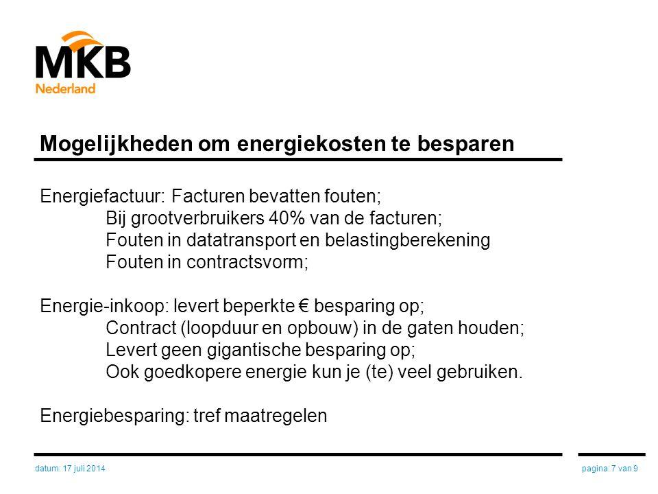 Mogelijkheden om energiekosten te besparen Energiefactuur:Facturen bevatten fouten; Bij grootverbruikers 40% van de facturen; Fouten in datatransport