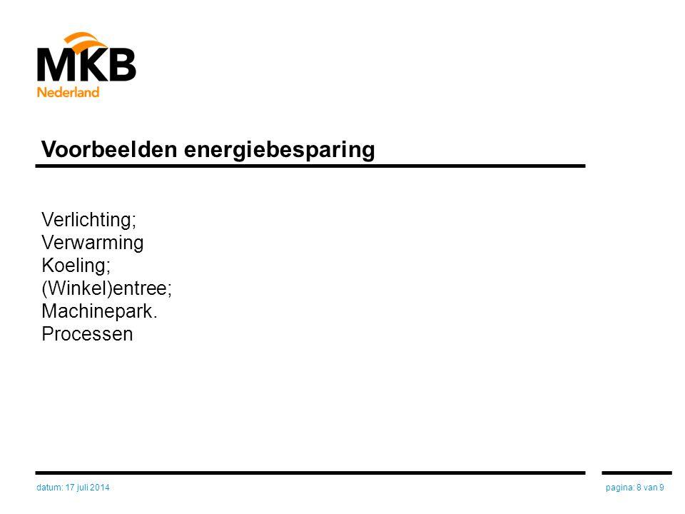 Voorbeelden energiebesparing Verlichting; Verwarming Koeling; (Winkel)entree; Machinepark. Processen pagina: 8 van 9datum: 17 juli 2014