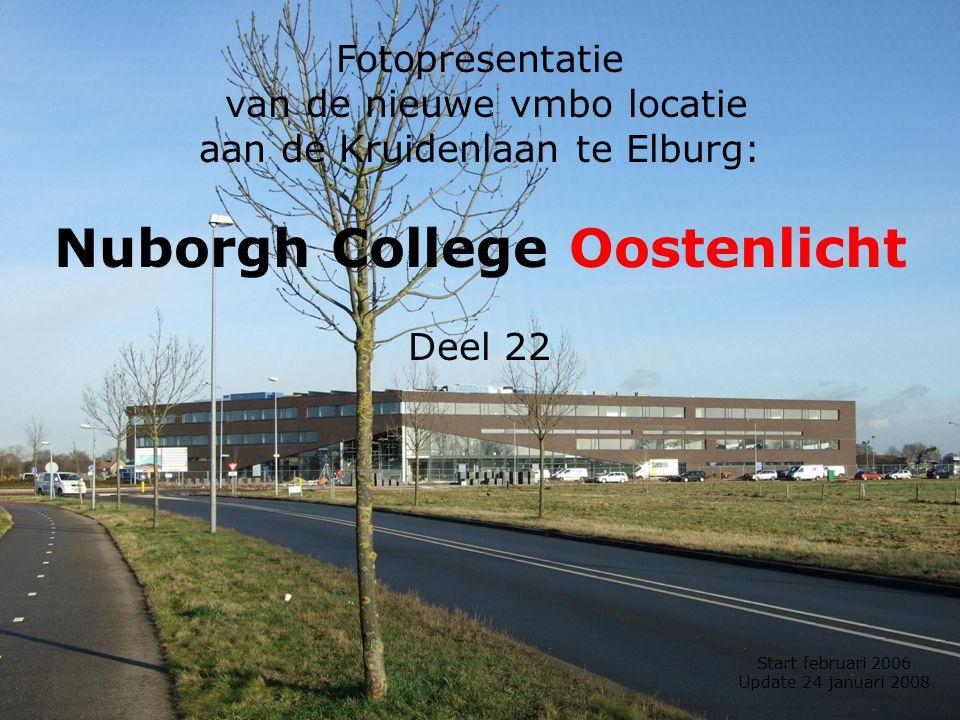 Fotopresentatie van de nieuwe vmbo locatie aan de Kruidenlaan te Elburg: Nuborgh College Oostenlicht Deel 22 Start februari 2006 Update 24 januari 200