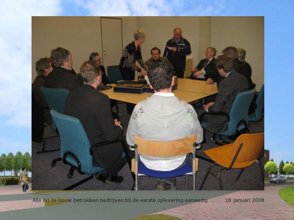 Alle bij de bouw betrokken bedrijven bij de eerste oplevering aanwezig 18 januari 2008