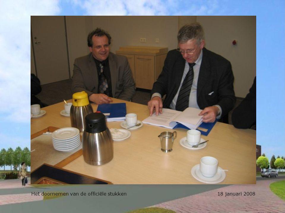 Het doornemen van de officiële stukken 18 januari 2008