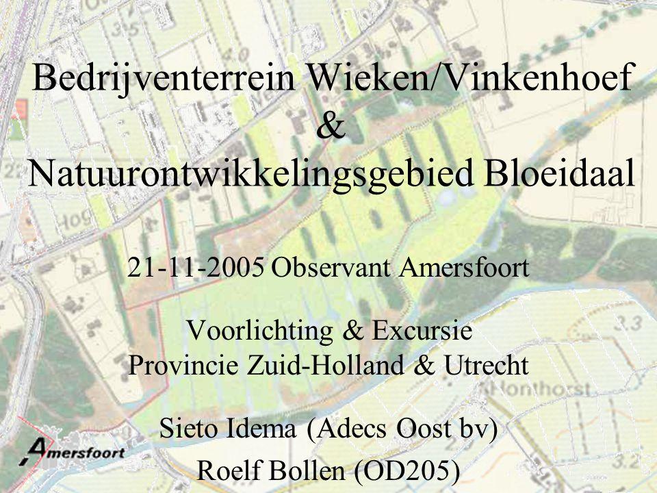 Betrokken partijen Gemeente Amersfoort Provincie Utrecht Utrechts Landschap Waterschap Vallei & Eem Hydron Midden-Nederland