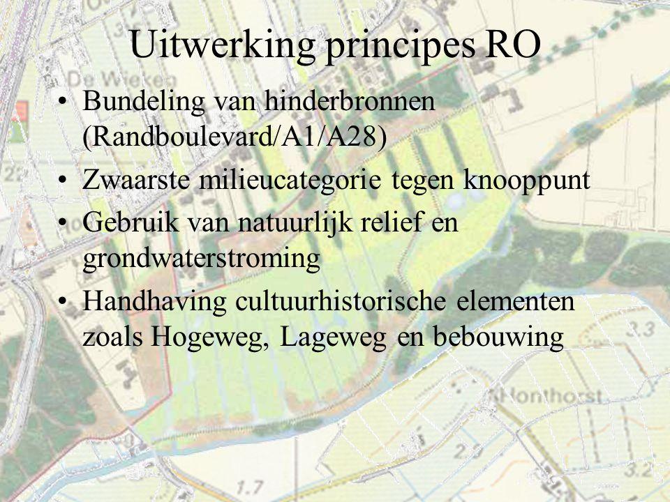 Uitwerking principes RO Bundeling van hinderbronnen (Randboulevard/A1/A28) Zwaarste milieucategorie tegen knooppunt Gebruik van natuurlijk relief en g