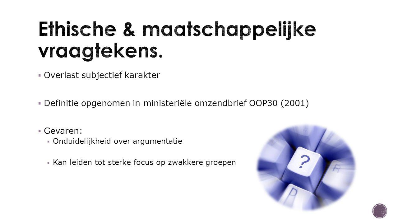  Overlast subjectief karakter  Definitie opgenomen in ministeriële omzendbrief OOP30 (2001)  Gevaren:  Onduidelijkheid over argumentatie  Kan leiden tot sterke focus op zwakkere groepen