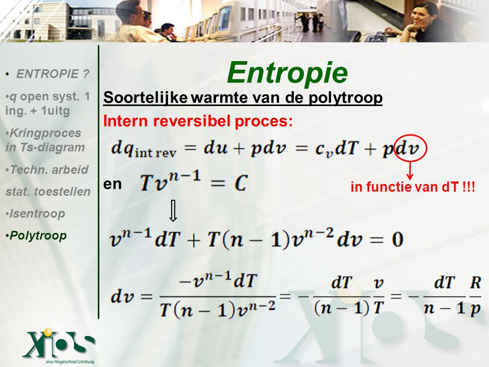 ENTROPIE .q open syst. 1 ing. + 1uitg Kringproces in Ts-diagram Techn.