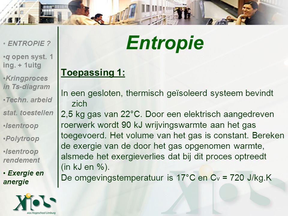 Toepassing 1: In een gesloten, thermisch geïsoleerd systeem bevindt zich 2,5 kg gas van 22°C. Door een elektrisch aangedreven roerwerk wordt 90 kJ wri