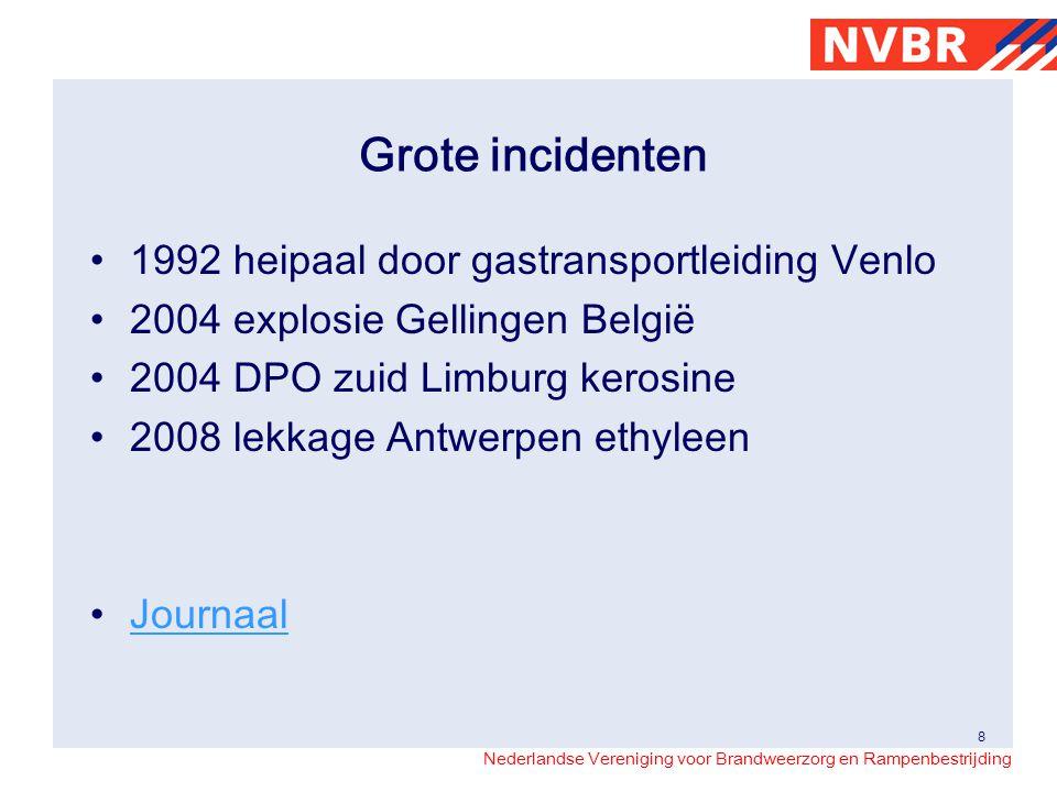 Nederlandse Vereniging voor Brandweerzorg en Rampenbestrijding Grote incidenten 1992 heipaal door gastransportleiding Venlo 2004 explosie Gellingen Be