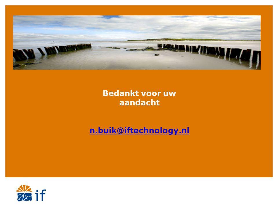 Bedankt voor uw aandacht n.buik@iftechnology.nl