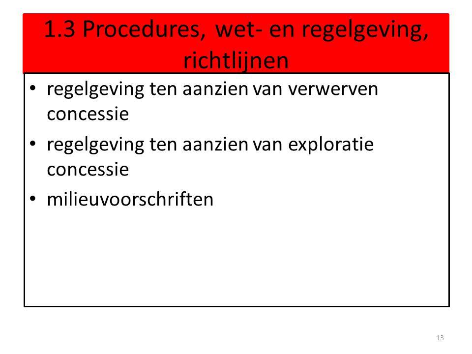 1.3 Procedures, wet- en regelgeving, richtlijnen regelgeving ten aanzien van verwerven concessie regelgeving ten aanzien van exploratie concessie mili
