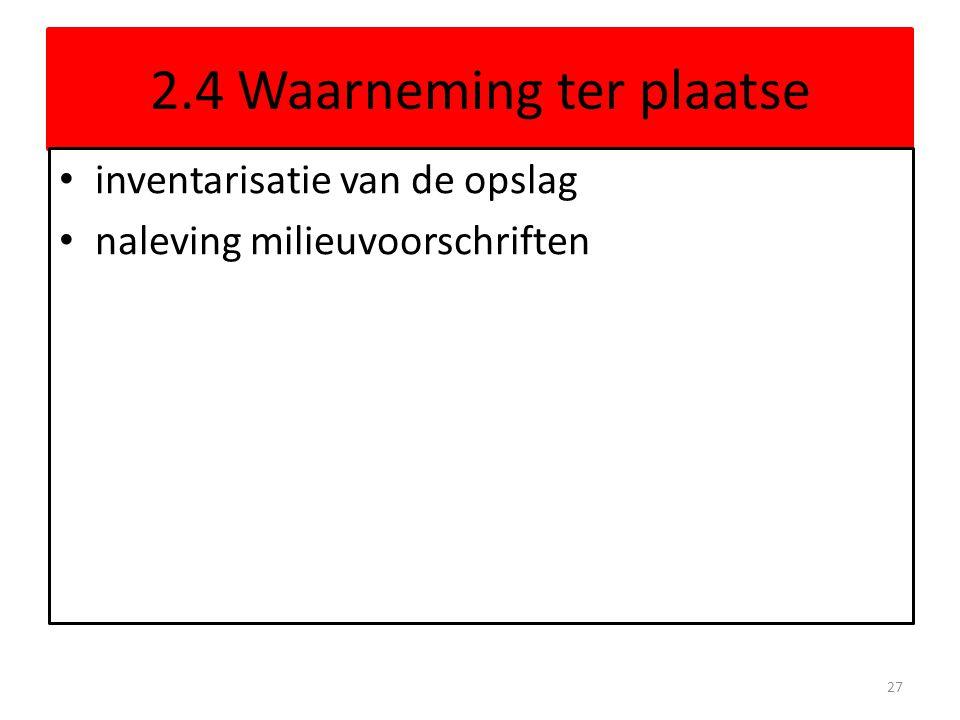 2.4 Waarneming ter plaatse inventarisatie van de opslag naleving milieuvoorschriften 27