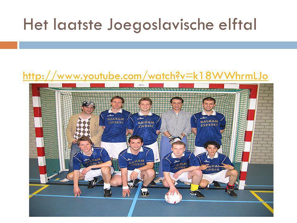 Het laatste Joegoslavische elftal http://www.youtube.com/watch?v=k18WWhrmLJo