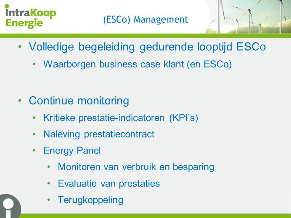 (ESCo) Management Volledige begeleiding gedurende looptijd ESCo Waarborgen business case klant (en ESCo) Continue monitoring Kritieke prestatie-indica