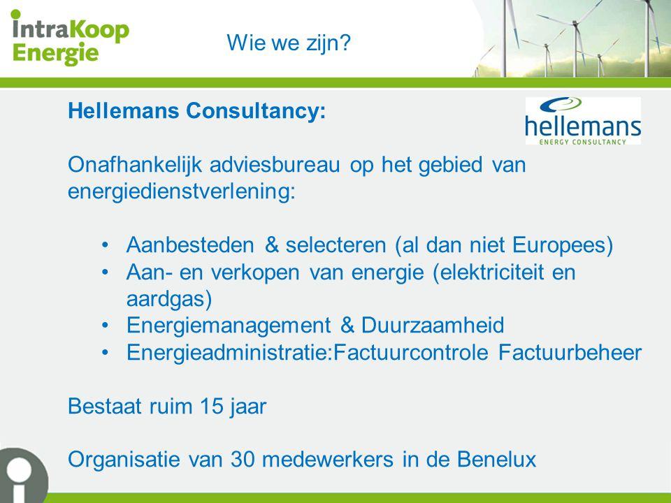 Wie we zijn? Hellemans Consultancy: Onafhankelijk adviesbureau op het gebied van energiedienstverlening: Aanbesteden & selecteren (al dan niet Europee