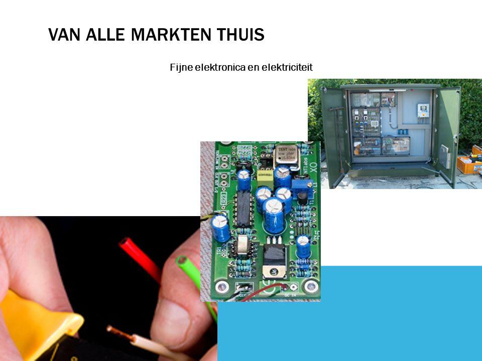 VAN ALLE MARKTEN THUIS Fijne elektronica en elektriciteit