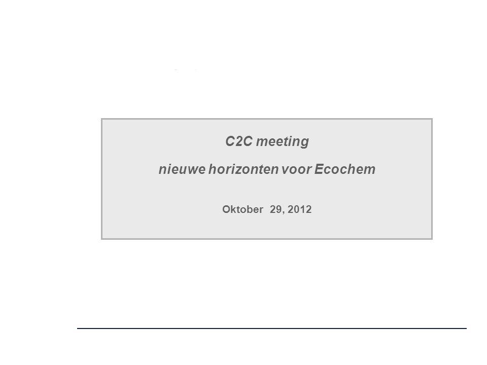 C2C meeting nieuwe horizonten voor Ecochem Oktober 29, 2012